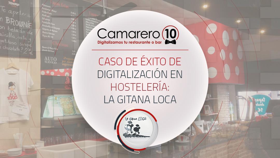 Caso de éxito de digitalización de la franquicia hostelera La Gitana Loca