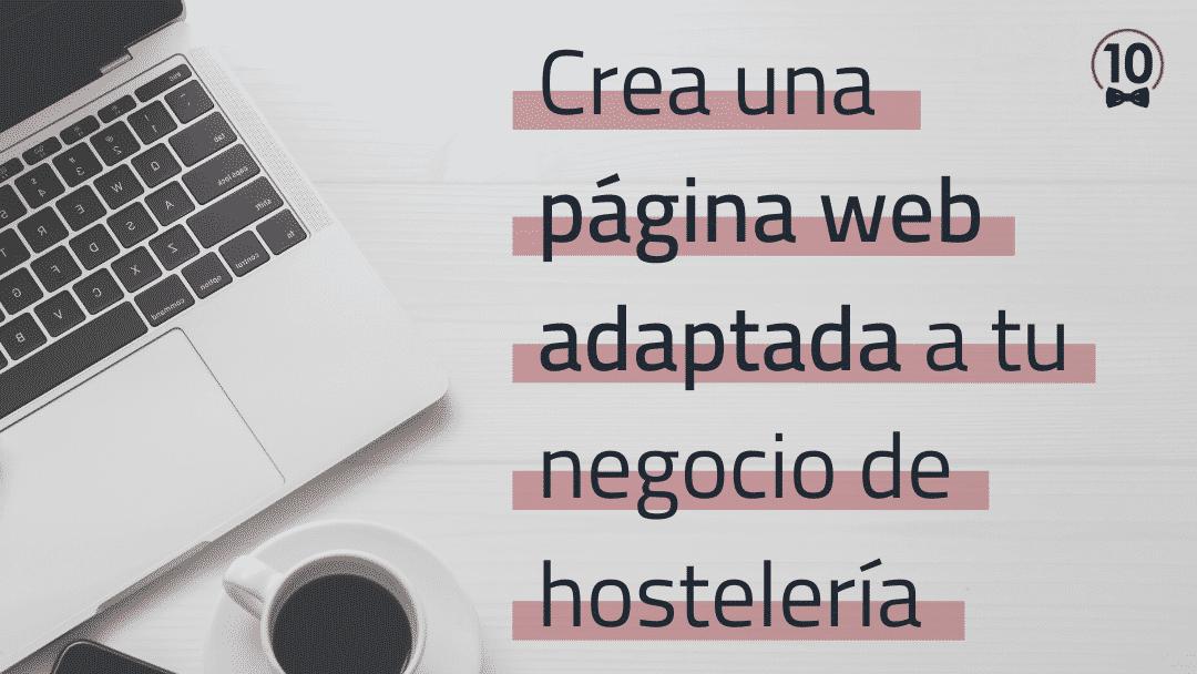 Crea una página web adaptada a tu negocio de hostelería