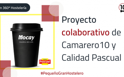 Plan de ayuda para la hostelería #PequeñoGranHostelero proyecto colaborativo de Camarero10 y Calidad Pascual