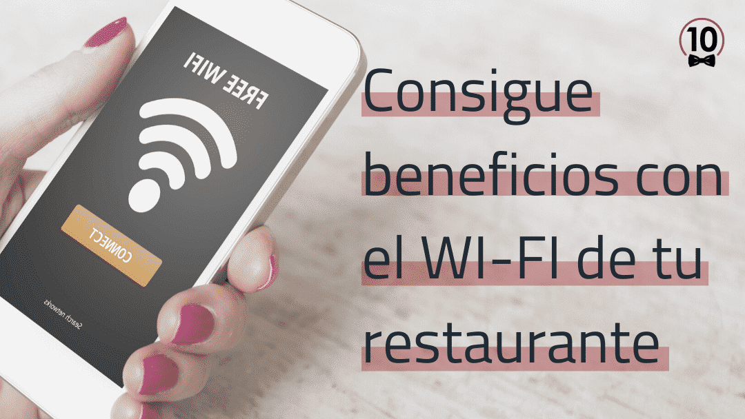 Beneficios de disponer de wifi marketing en tu restaurante