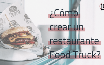 CÓMO CREAR UN RESTAURANTE FOOD TRUCK: REQUISITOS LEGALES Y ECONÓMICOS PASO A PASO.