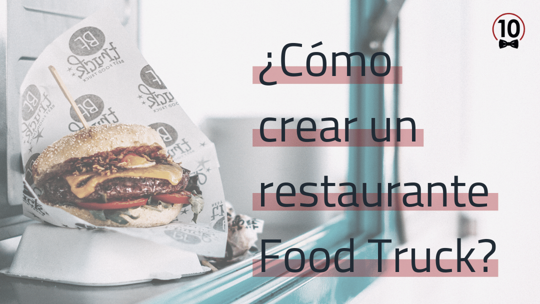 Cómo crear un restaurante Food Trucks