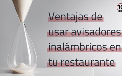 VENTAJAS DE UTILIZAR AVISADORES INALÁMBRICOS EN HOSTELERÍA