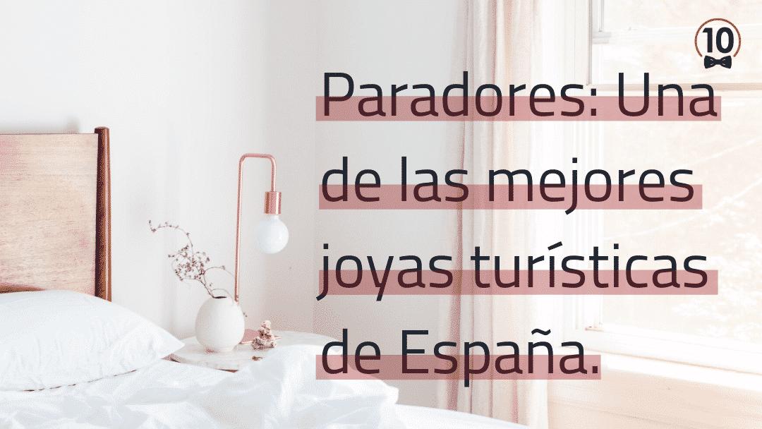 Descubre la cadena de hoteles Paradores, una de las mejores de España.
