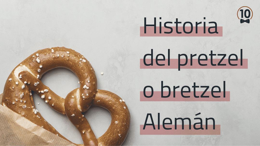 Historia del Pretzel alemán