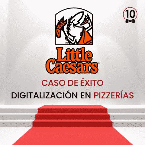 Caso de éxito Little Caesars con Camarero10